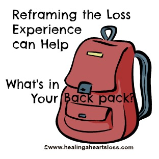 Reframing the Loss Experience can Help:What's in Your Back Pack?