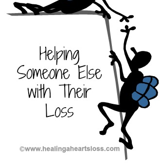 Helping Someone Else with Their Loss