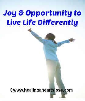 Joy and Opportunity to Live Life Differently