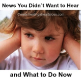 News You Didn't Want to Hear and What to Do Now