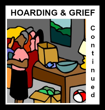 Hoarding & Grief Continued