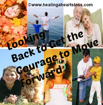 Looking Back to Get the Courage to Move Forward