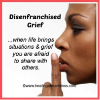Disenfranchised Grief…Unspoken