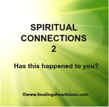 Spiritual Connections after Death…Has this happened to you?
