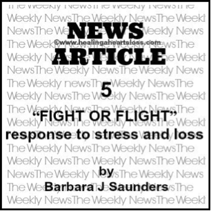 "FIGHT OR FLIGHT"" response to stress and loss"