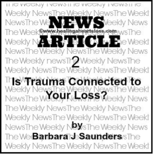 Is trauma connected to your loss?