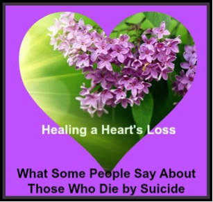 What Some People Say About Those Who Die by Suicide