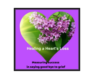 Measuring success in saying good bye to grief