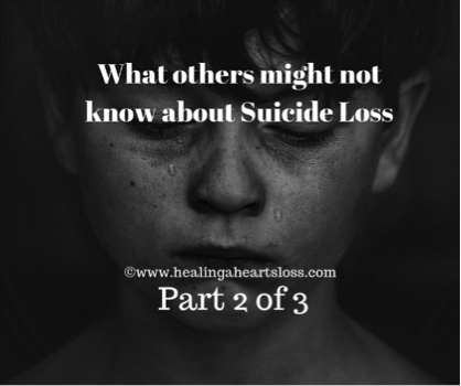 What others might not know about SUICIDE LOSS (part two of three)