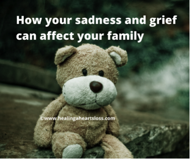 How your sadness and grief can affect your family