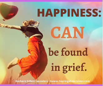 Happiness: CAN be found in grief