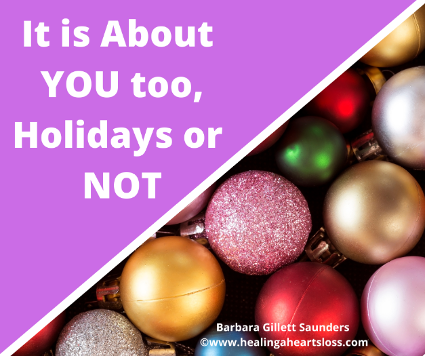 It is About You Too… Holidays or not
