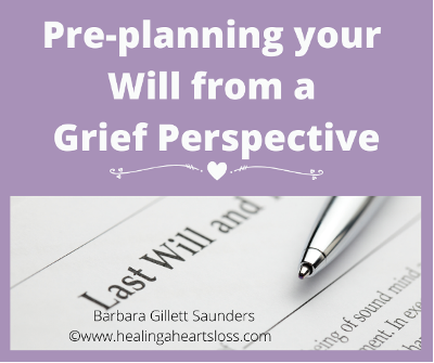 Pre-planning your Will from a Grief Perspective