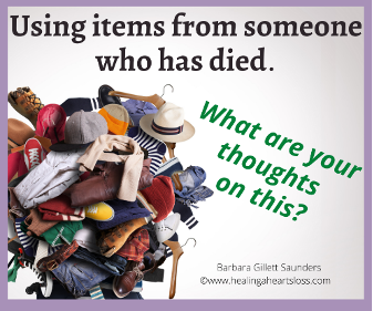Using Items from Someone Who Has Died